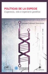 Políticas de la especie: eugenesia, vida e ingeniería genética 1