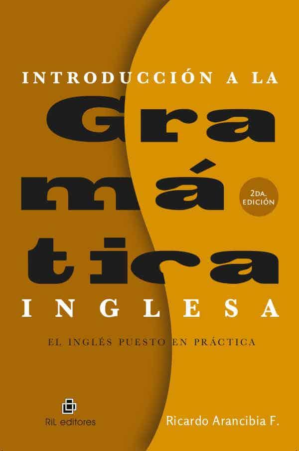 Introducción a la gramática inglesa: el inglés puesto en práctica 1