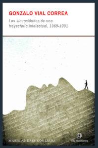 Gonzalo Vial Correa: las sinuosidades de una trayectoria intelectual, 1969-1991 1