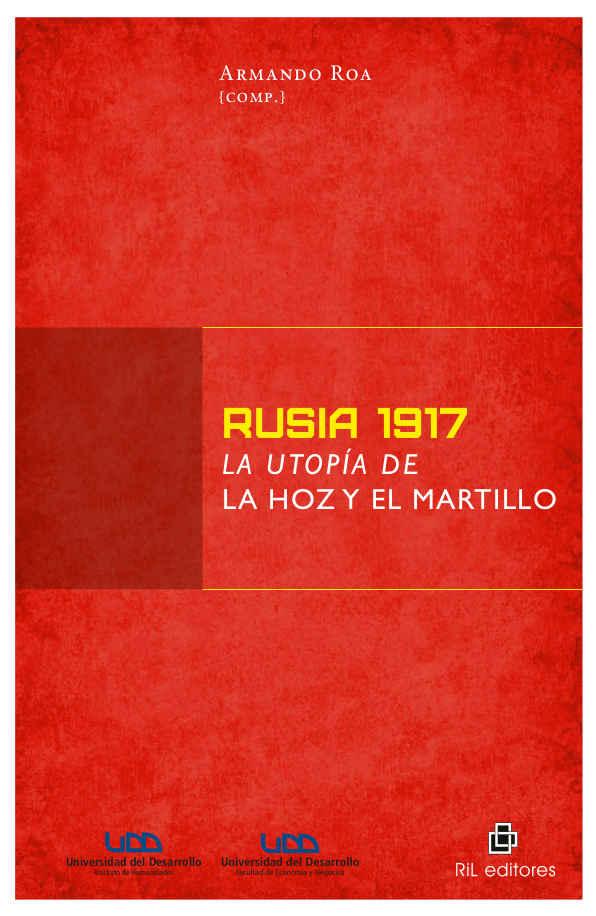 Rusia 1917: la utopía de la hoz y el martillo 1
