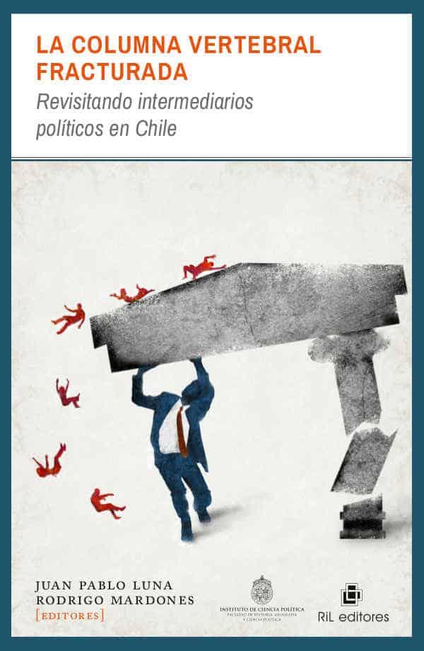 La columna vertebral fracturada: revisitando intermediarios políticos en Chile 1