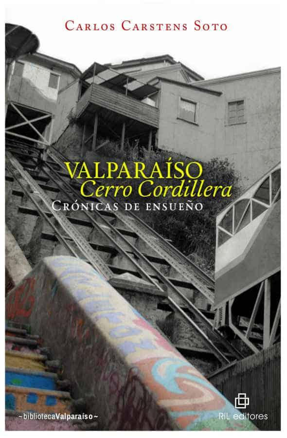 Valparaíso Cerro Cordillera: crónicas de ensueño 1