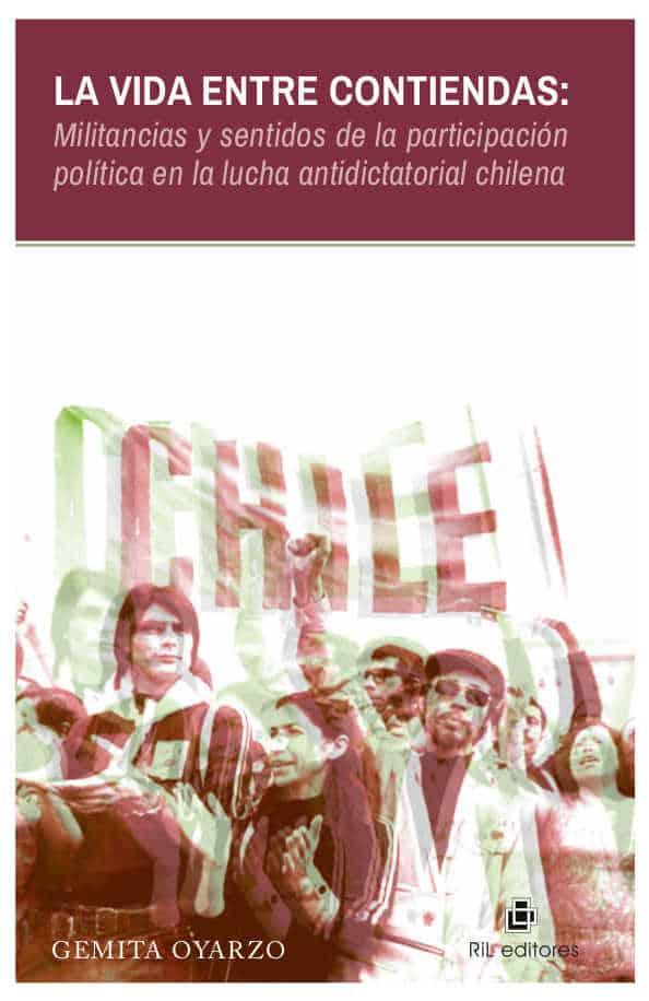 La vida entre contiendas: militancias y sentidos de la participación política en la lucha antidictatorial chilena 1