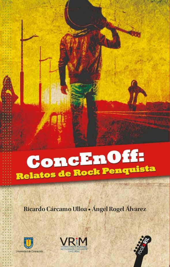 ConcEnOff: relatos de Rock Penquista 1