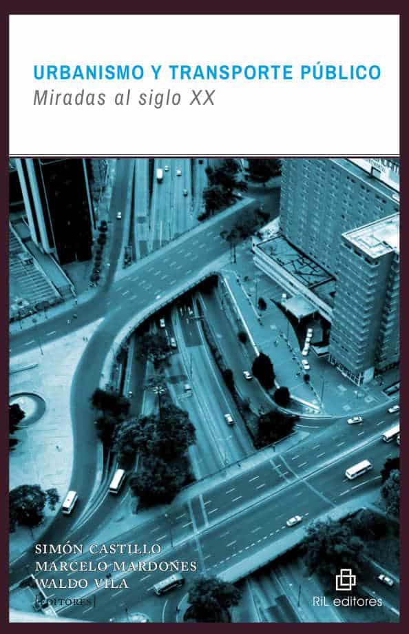 Urbanismo y transporte público: miradas al siglo XX 1