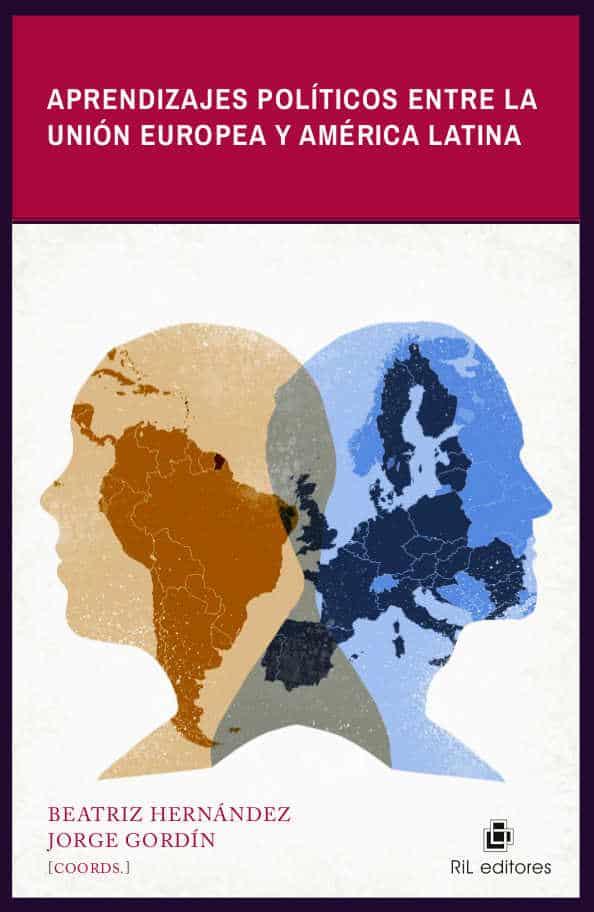 Aprendizajes políticos entre la Unión Europea y América Latina 1