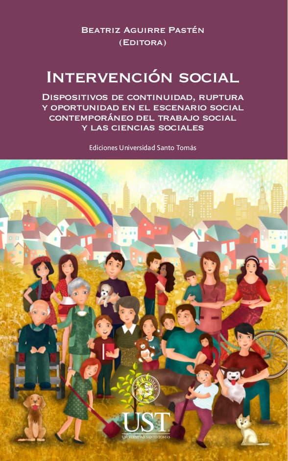 Intervención social: dispositivos de continuidad, ruptura y oportunidad en el escenario social contemporáneo del trabajo social y las ciencias sociales 1