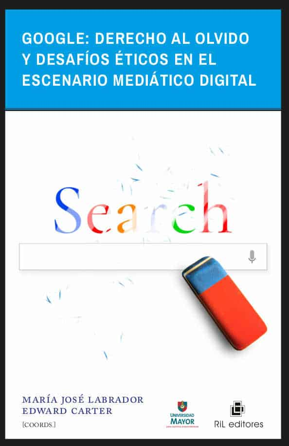 Google: derecho al olvido y desafíos éticos en el escenario mediático digital 1