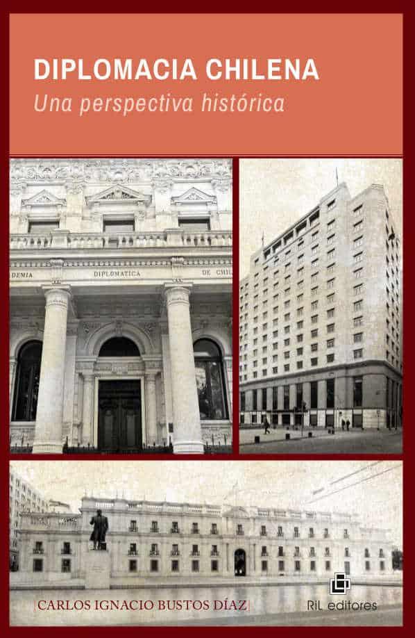 Diplomacia chilena: una perspectiva histórica 1