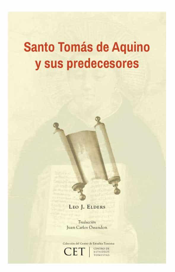Santo Tomás de Aquino y sus Predecesores: presencia de grandes filósofos y Padres de la Iglesia en las obras de santo Tomás 1