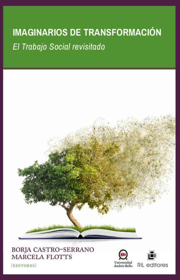Imaginarios de transformación: el Trabajo Social revisitado 1
