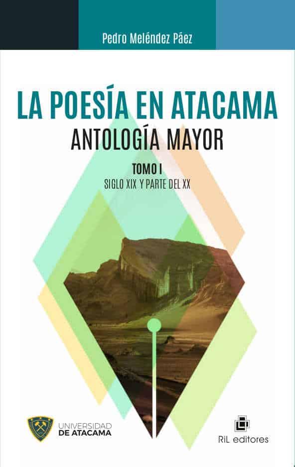 La poesía en Atacama: antología mayor. Tomo I: siglo XIX y parte del XX 1