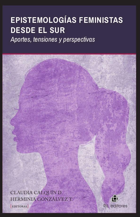 Epistemologías feministas desde el sur: aportes, tensiones y perspectivas 1