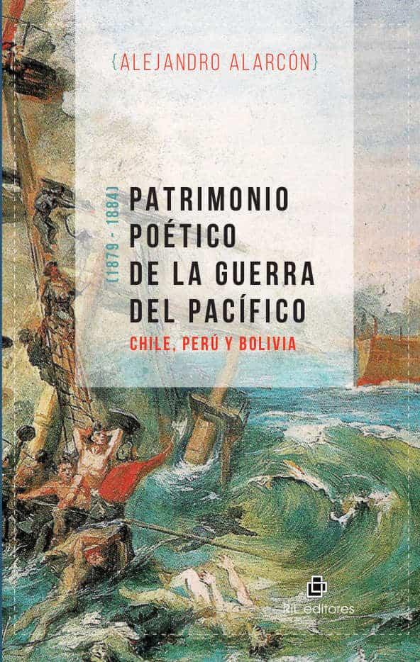 Patrimonio poético de la Guerra del Pacífico: Chile, Perú y Bolivia 1