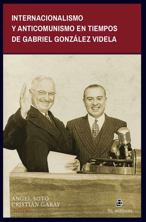 Internacionalismo y anticomunismo en tiempos de Gabriel González Videla 1