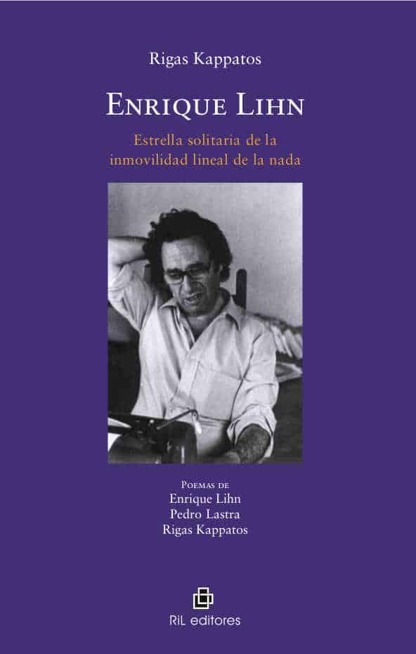 Enrique Lihn: estrella solitaria de la inmovilidad lineal de la nada 1