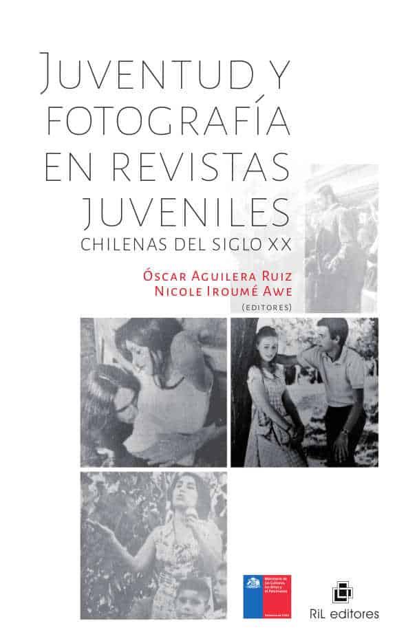 Juventud y fotografía en revistas juveniles chilenas del siglo xx 1