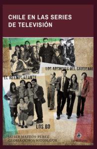 Chile en las series de televisión: Los 80, Los archivos del Cardenal y El reemplazante 1