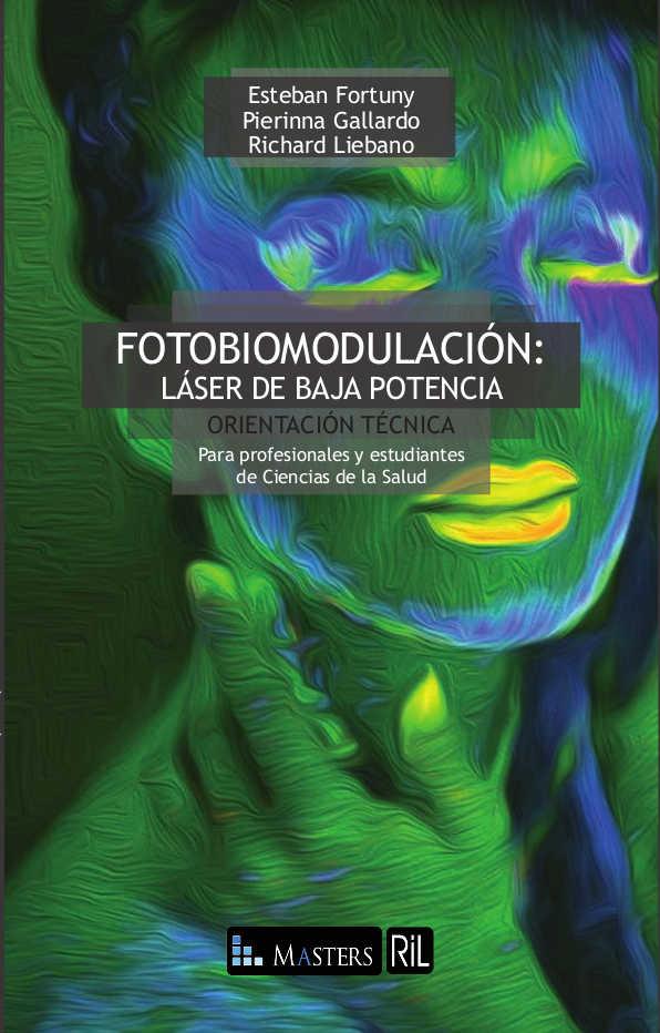 Fotobiomodulación: láser de baja potencia. Orientación técnica para profesionales y estudiantes de Ciencias de la Salud 1
