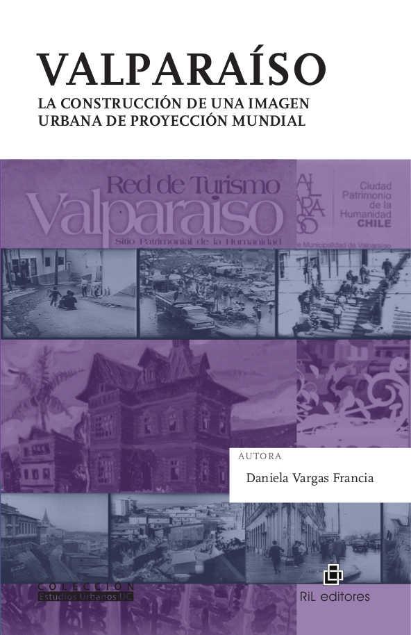 Valparaíso: la construcción de una imagen urbana de proyección mundial 1