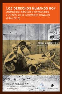 Los derechos humanos hoy: reflexiones, desafíos y proyecciones a 70 años de la Declaración Universal (1948-2018) 1