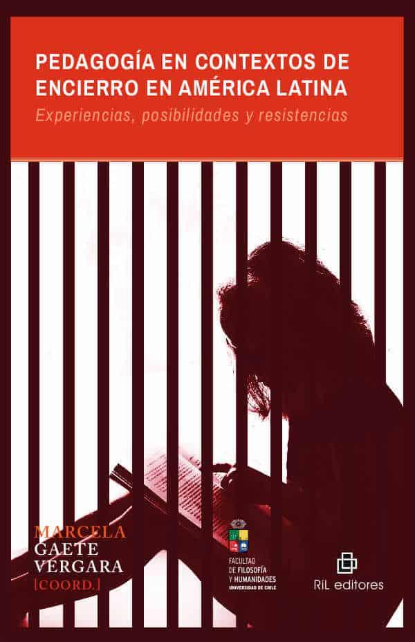 Pedagogía en contextos de encierro en América Latina: experiencias, posibilidades y resistencias 1