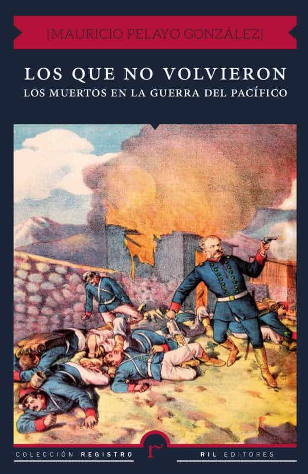Los que no volvieron: los muertos en la guerra del Pacífico 1
