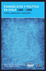Evangélicos y política en Chile 1960-1990: política, apoliticismo y antipolítica 1