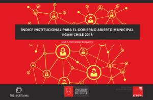 Índice institucional para el Gobierno Abierto Municipal IIGAM Chile 2018 1