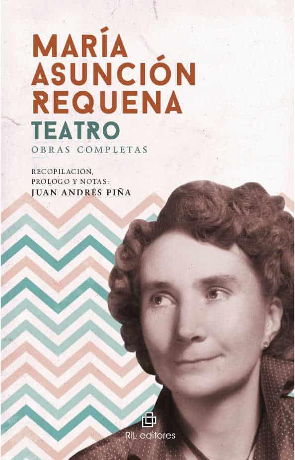 María Asunción Requena: teatro, obras completas 1