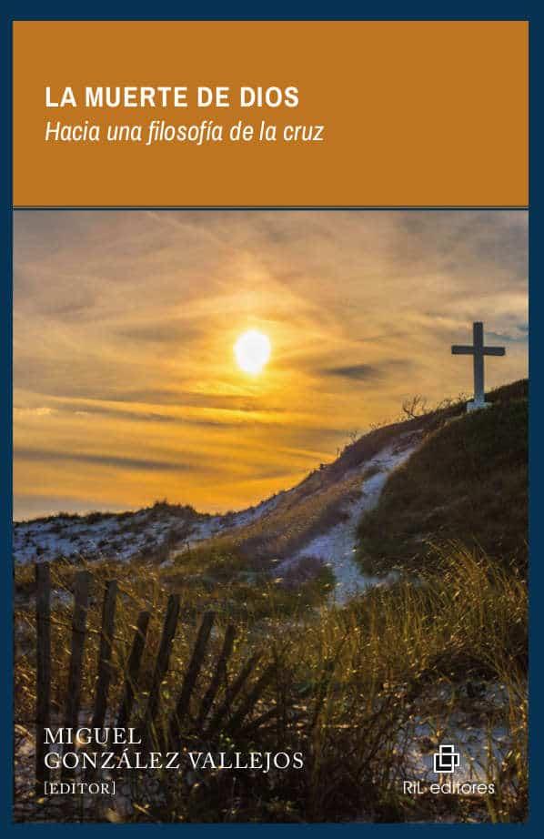 La muerte de Dios: hacia una filosofía de la cruz 1