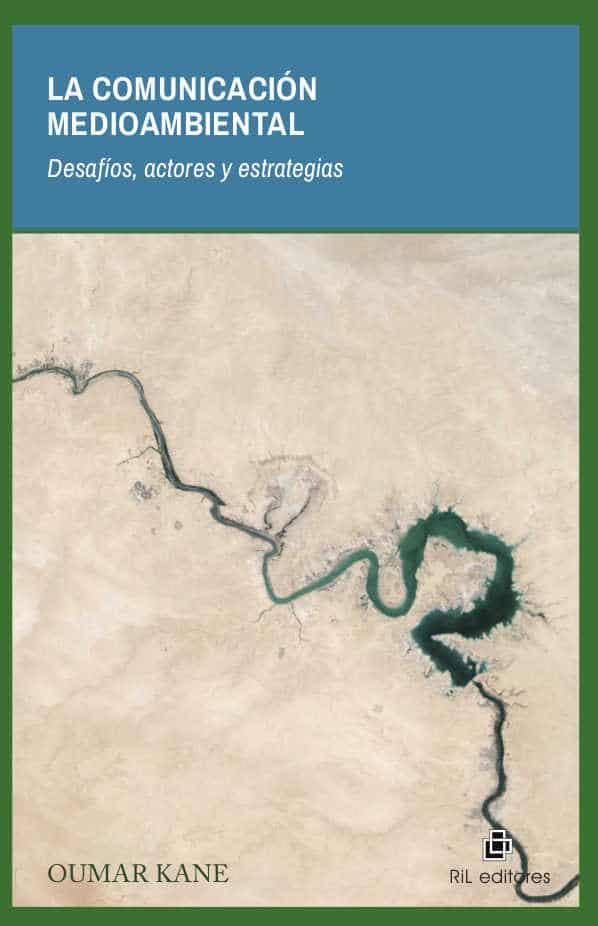 La comunicación medioambiental: desafíos, actores y estrategias 1