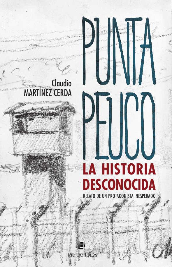 Punta Peuco: la historia desconocida. Relato de un protagonista inesperado 1