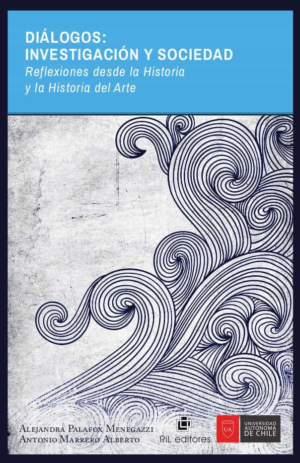Diálogos: investigación y sociedad. Reflexiones desde la Historia del Arte 1