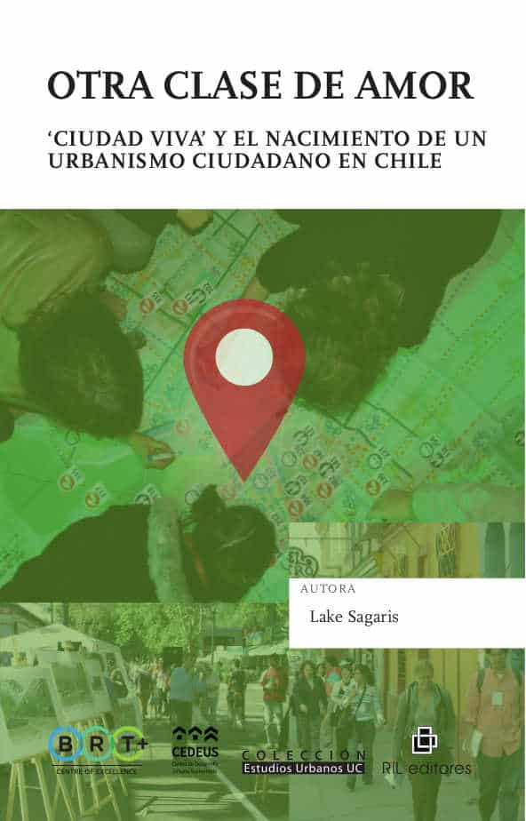 """Otra clase de amor: """"ciudad viva"""" y el nacimiento de un urbanismo ciudadano en Chile 1"""