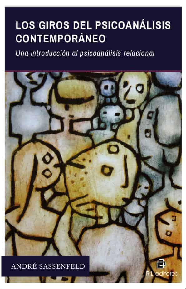 Los giros del psicoanálisis contemporáneo: una introducción al psicoanálisis relacional 1