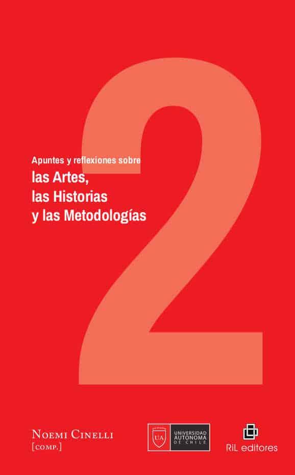 Apuntes y reflexiones sobre las Artes, las Historias y las Metodologías. Volumen 2 1