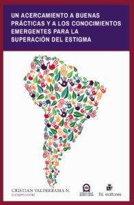 Un acercamiento a buenas prácticas y a los conocimientos emergentes para la superación del estigma 1