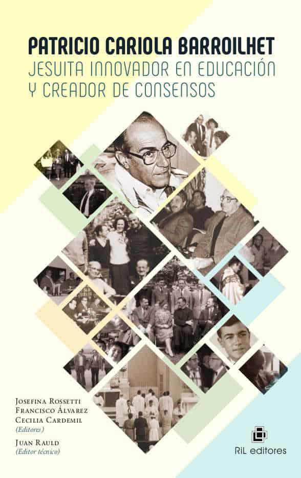 Patricio Cariola Barroilhet: jesuita innovador en educación y creador de consensos 1