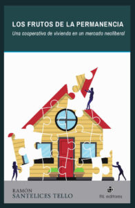 Los frutos de la permanencia: una cooperativa de vivienda en un mercado neoliberal 1