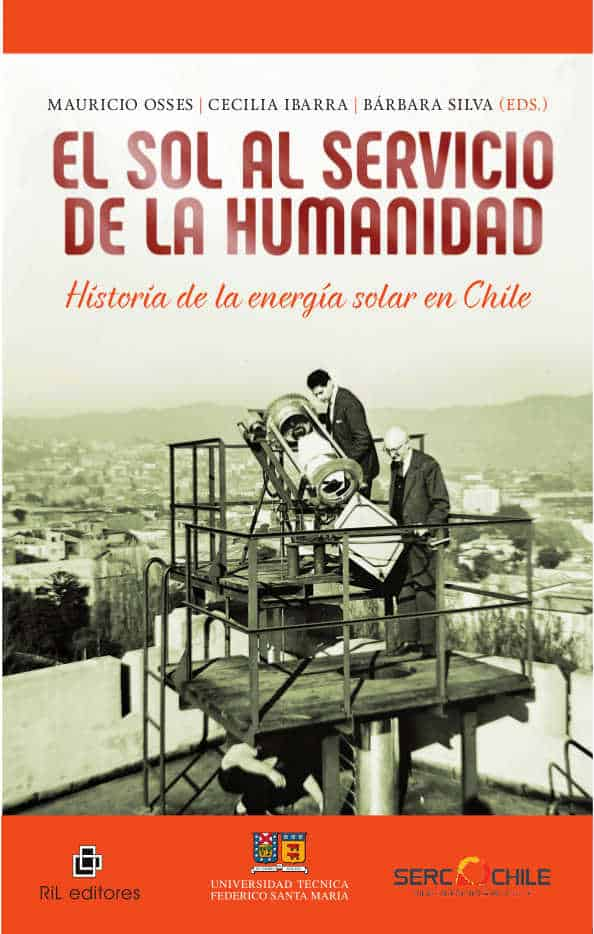 El sol al servicio de la humanidad: historia de la energía solar en Chile 1