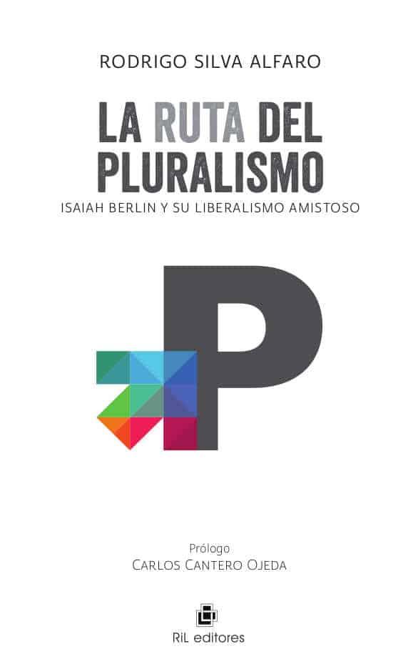 La ruta del pluralismo: Isaiah Berlin y su liberalismo amistoso 1