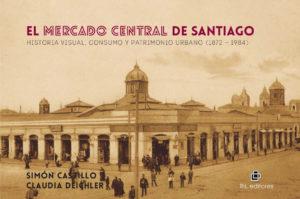 El mercado central de Santiago: historia visual, consumo y patrimonio urbano (1872-1984) 1