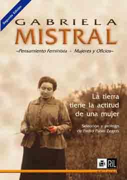 Gabriela Mistral: la tierra tiene la actitud de una mujer 1