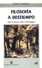 Filosofía a destiempo. 6 Ensayos sobre Heidegger 1