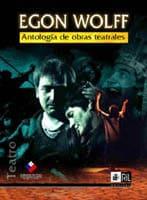 Antología de obras teatrales de Egon Wolff 1