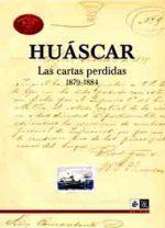 Huáscar: Las cartas perdidas, 1789-1884 (tapa dura) 1
