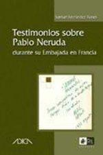 Testimonios sobre Pablo Neruda durante su Embajada en Francia 1