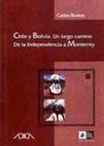 Chile y Bolivia. Un largo camino de la independencia a Monterrey 1
