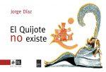 El Quijote no existe: espectáculo unipersonal original 1